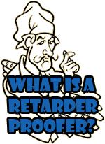 What is a Retarder / Proofer